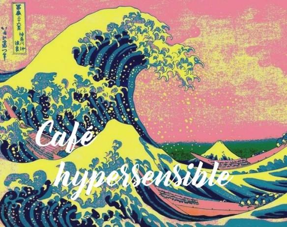 café hypersensible 2